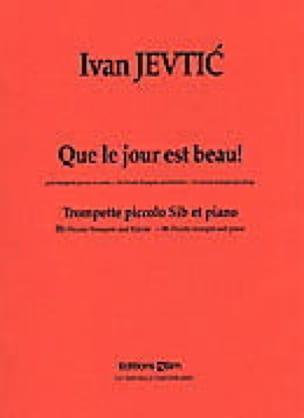 Que le Jour Est Beau! - Ivan Jevtic - Partition - laflutedepan.com