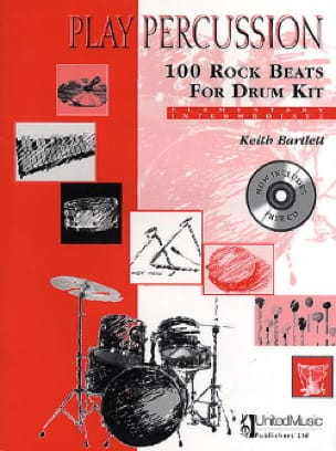 Keith Bartlett - 100 Rock Beats For Drum Kit - Elementary / Intermediate - Partition - di-arezzo.fr