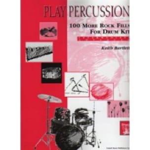 Keith Bartlett - 100 More Rock Fills For Drum Kit - Intermediate / Advanced - Sheet Music - di-arezzo.co.uk