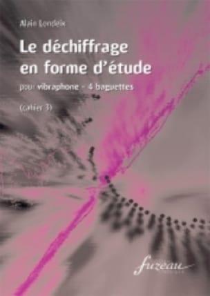 Alain Londeix - Le Déchifrage En Forme D' Etude Vibraphone - Cahier 3 - Partition - di-arezzo.fr