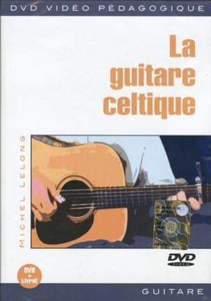 Michel Lelong - DVD - The Celtic Guitar - Sheet Music - di-arezzo.co.uk