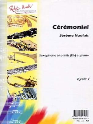 Cérémonial Jérôme Naulais Partition Saxophone - laflutedepan