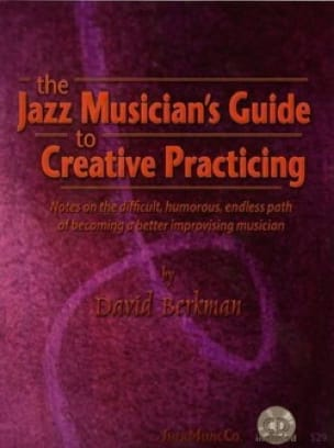 David Berkman - The Musician's Guide To Creative Practicing - Partition - di-arezzo.co.uk
