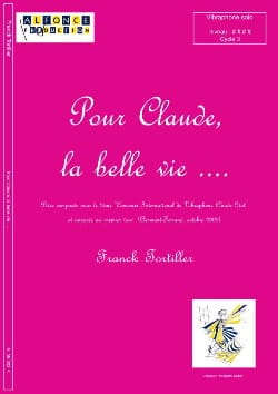 Franck Tortiller - Per Claude, la Belle Vie .... - Partitura - di-arezzo.it