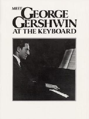 Meet George Gershwin At The Keyboard - GERSHWIN - laflutedepan.com