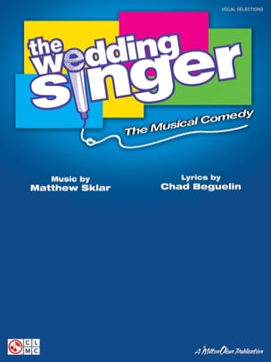 Matthew Sklar - The Wedding Singer - Sheet Music - di-arezzo.co.uk