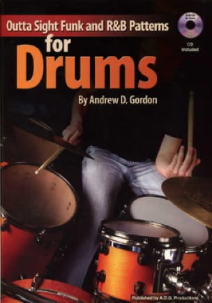 Andrew D. Gordon - Outta Sight Funk & R&B Patterns For Drums - Partition - di-arezzo.fr