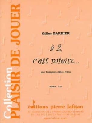 Gilles Barbier - A 2, C' Est Mieux... - Partition - di-arezzo.fr