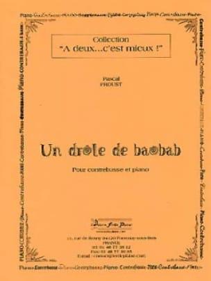 Pascal Proust - Un drole de baobab - Partition - di-arezzo.fr