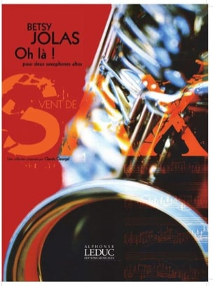Oh la ! Betsy Jolas Partition Saxophone - laflutedepan