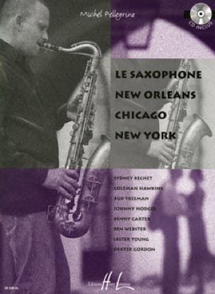 Le Saxophone, New Orléans, Chicago, New York laflutedepan