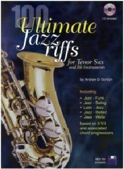 Andrew D. Gordon - 100 Ultimate Jazz Riffs - Partition - di-arezzo.fr