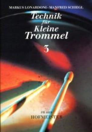 Lonardoni Markus / Schiegl Manfred - Technik Für Kleine Trommel 3 - Sheet Music - di-arezzo.co.uk
