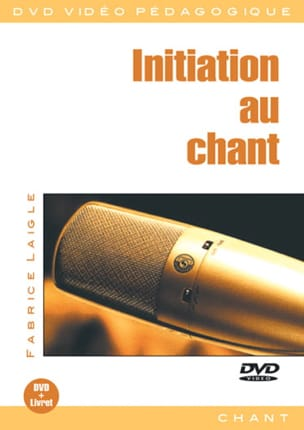 Fabrice Laigle - DVD - Initiation Au Chant - Partition - di-arezzo.fr