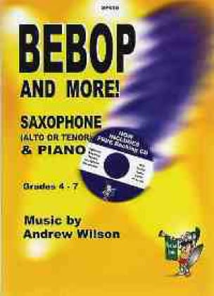 Bebop And More Andrew Wilson Partition Saxophone - laflutedepan