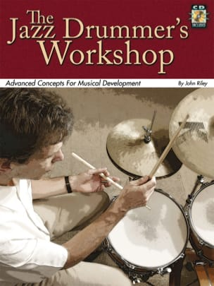 The Jazz Drummer's Workshop John Riley Partition laflutedepan