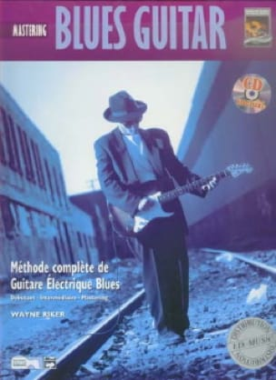 Wayne Riker - Blues Guitare - Maitrise Version française - Partition - di-arezzo.fr