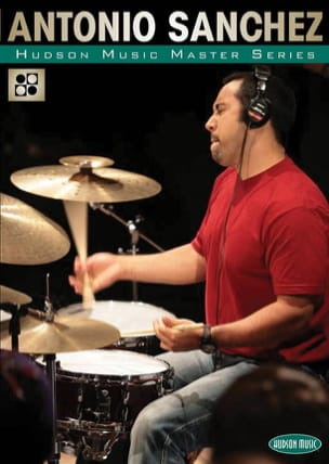 Antonio Sanchez - DVD - Antonio Sanchez, Master Series - Partition - di-arezzo.fr