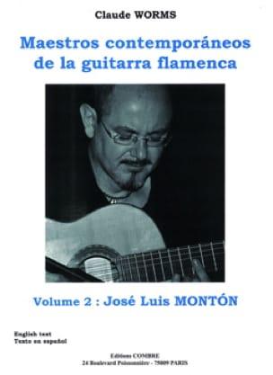 Claude Worms - Maestros Contemporaneos de la Guitarra Flamenca Volume 2: José Luis Monton - Partition - di-arezzo.fr
