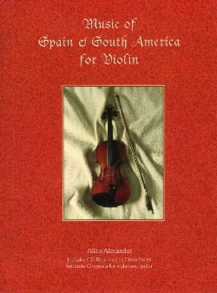 Allan Alexander - Music Of Spain & South America For Violin - Partition - di-arezzo.fr
