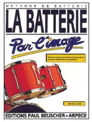 La Batterie Par L' Image - Michel Lorin - Partition - laflutedepan.com