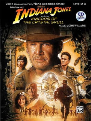John Williams - Indiana Jones And The Kingdom Of The Crystal Skull - Partition - di-arezzo.fr