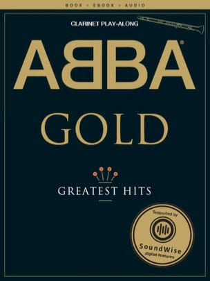 ABBA - Abba Gold Greatest Hits - Clarinet Play-Along - Partition - di-arezzo.fr