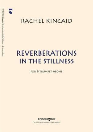 Reverberations In The Stillness - Rachel Kincaid - laflutedepan.com