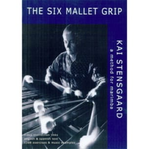 Kai Stensgaard - The Six Mallet Grip, A Method For Marimba - Sheet Music - di-arezzo.com