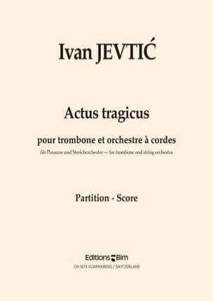 Actus Tragicus - Ivan Jevtic - Partition - Trombone - laflutedepan.com