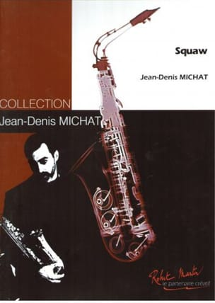 Squaw Jean-Denis Michat Partition Saxophone - laflutedepan