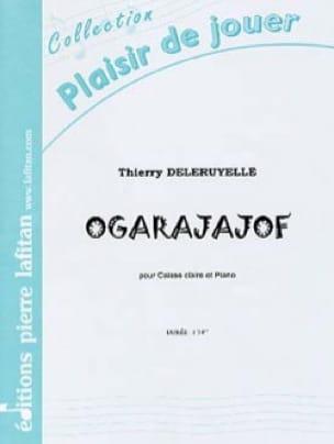 Thierry Deleruyelle - Ogarajajof - Partition - di-arezzo.fr