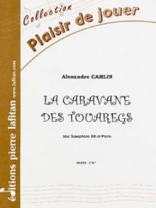 Alexandre Carlin - La caravane des Touaregs - Partition - di-arezzo.fr