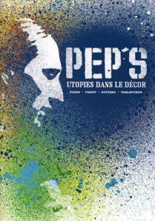 Pep's - Utopies dans le Décor - Partition - di-arezzo.fr