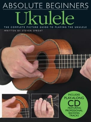 Steven Sproat - Absolute Beginners Ukulele - Partition - di-arezzo.fr