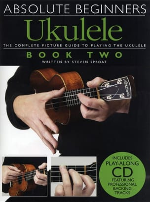 Steven Sproat - Absolute Beginners Ukulele Volume 2 - Partition - di-arezzo.fr