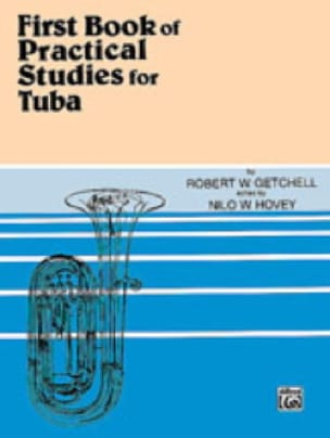 Getchell Robert W. / Hovey Nilo W. - First Book of Practical Studies For Tuba - Partition - di-arezzo.fr