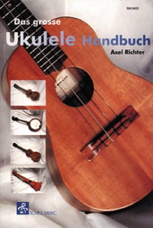 Axel Richter - Das Grosse Ukulele Handbuch - Partition - di-arezzo.fr