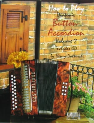 Henry Doktorski - How To Play Diatonic Button-Accordion Volume 2 - Sheet Music - di-arezzo.co.uk