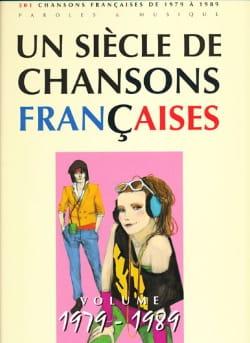 - Un siècle de chansons Françaises 1979-1989 - Partition - di-arezzo.fr
