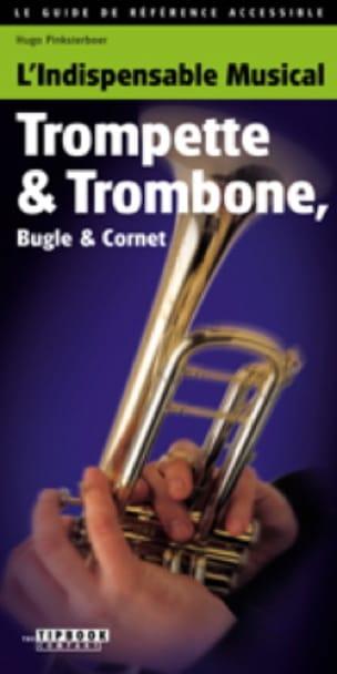 L'indispensable musical - Trompette, trombone, bugle et cornet laflutedepan