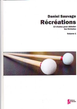 Daniel Sauvage - Recreations volume 1 - 12 Studies to start the timbales - Sheet Music - di-arezzo.co.uk