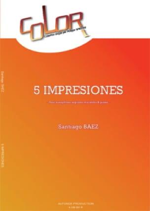 Santiago Baez - 5 Impresiones - Partition - di-arezzo.fr