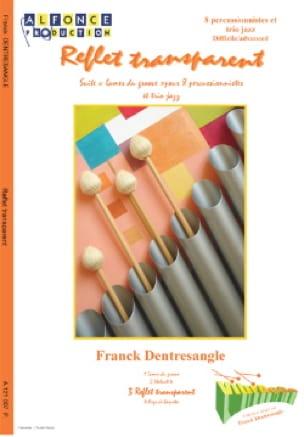 Franck Dentresangle - Reflet Transparent - Partition - di-arezzo.fr