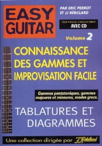 Perrot Eric / Rébillard Jean-Jacques - Easy guitar volume 2: Knowledge of scales and easy improvisation - Sheet Music - di-arezzo.co.uk