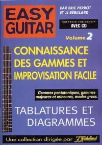 Perrot Eric / Rébillard Jean-Jacques - Easy guitar volume 2: Connaissance des gammes et improvisation facile - Partition - di-arezzo.fr