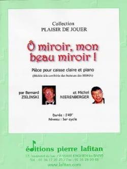 Zielinski Bernard / Nierenberger Michel - O Miroir, Mon Beau Miroir ! - Partition - di-arezzo.fr