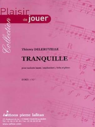 Tranquille - Thierry Deleruyelle - Partition - Tuba - laflutedepan.com