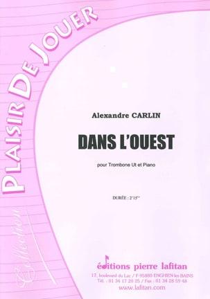 Dans l'Ouest Alexandre Carlin Partition Trombone - laflutedepan