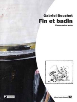 Fin Et Badin - Gabriel Bouchet - Partition - laflutedepan.com